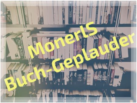 MonerlS Buch-Geplauder